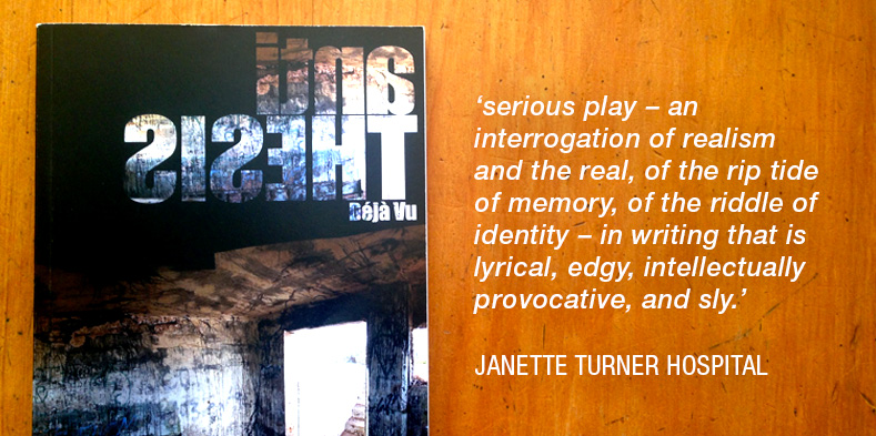 'serious play – an interrogation of realism and the real, of the rip tide of memory, of the riddle of identity – in writing that is lyrical, edgy, intellectually provocative, and sly.'— Janette Turner Hospital